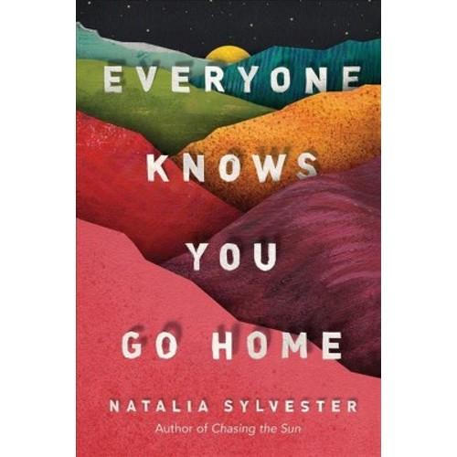 Everyone Knows You Go Home (Hardcover) (Natalia Sylvester)