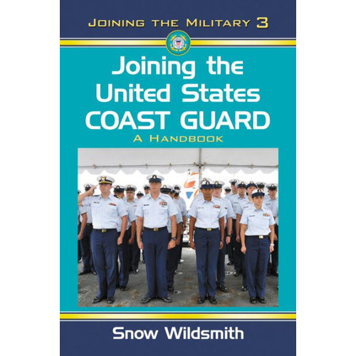 Joining the United States Coast Guard: A Handbook