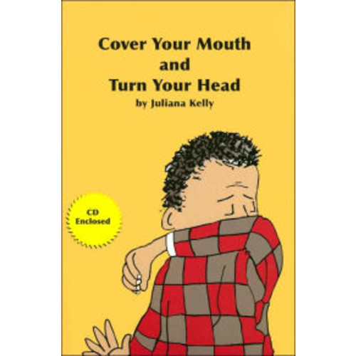 Cover Your Mouth and Turn Your Head