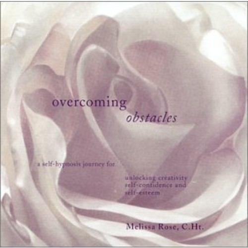 Overcoming Obstacles: A Self-Hypnosis Journey for Unlocking Creativity, Self-Confidence and Self-Esteem