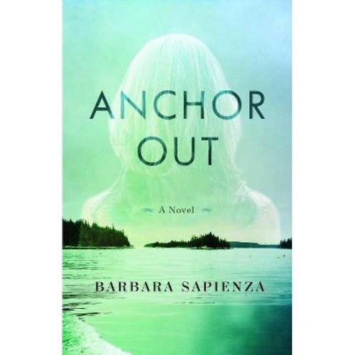 Anchor Out (Paperback) (Barbara Sapienza)