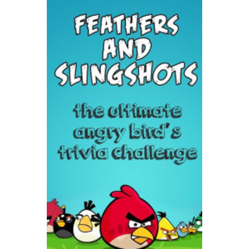 Feathers and Slingshots: The Ultimate Angry Bird's Trivia Challenge
