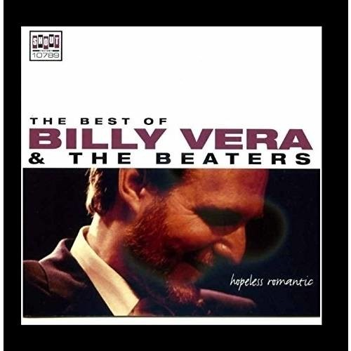 Hopeless Romantic: The Best of Billy Vera & the Beaters [CD]