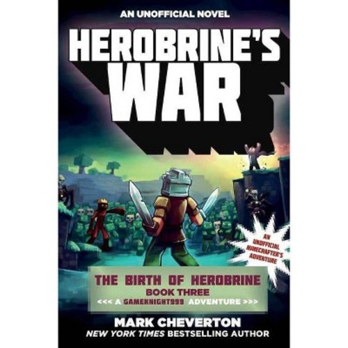 Herobrine's War : The Birth of Herobrine Book Three: A Gameknight999 Adventure: An Unofficial Minecrafter's Adventure