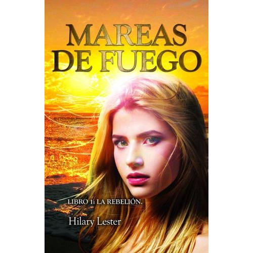 Mareas de Fuego Libro 1: La Rebelin