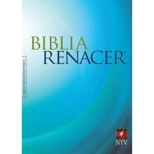 Biblia Renacer: Nueva traduccion viviente: Una nueva oportunidad para volver a empezar (Paperback)