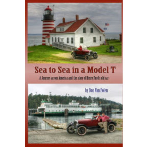 Sea to Sea in a Model T: The Story of Henry Fords Old Car
