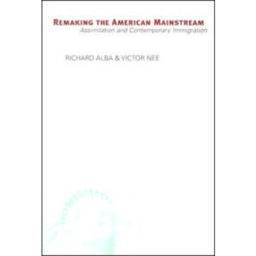 Remaking the American Mainstream: Assimilation and Contemporary Immigration / Edition 1