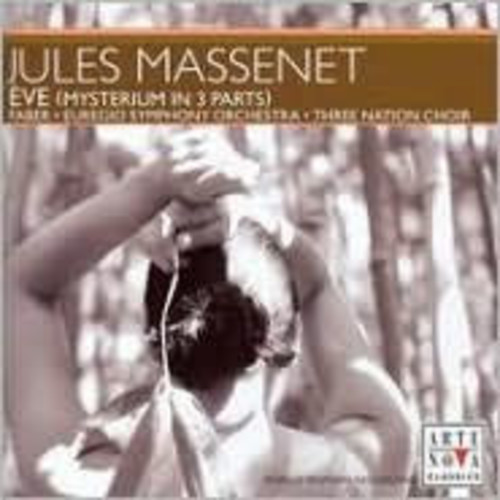 Massenet: Eve (Mysterium in 3 Parts)