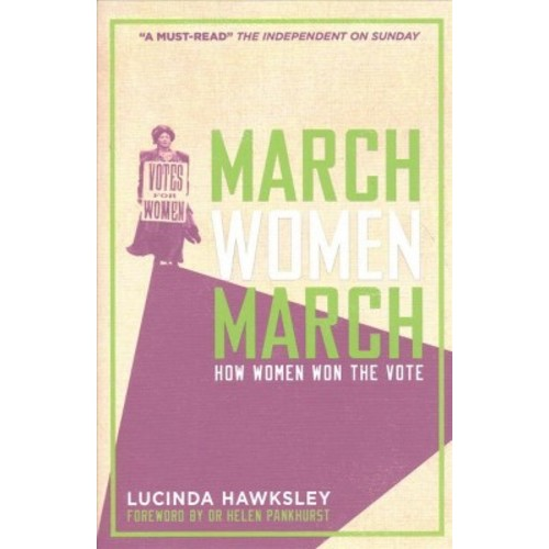 March, Women, March : How Women Won the Vote (Hardcover) (Lucinda Hawksley)