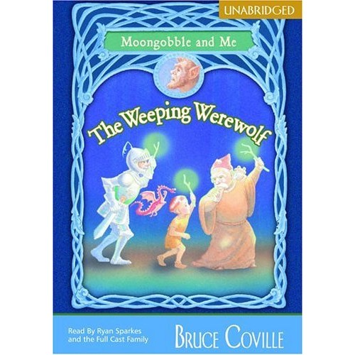 The Weeping Werewolf: Moongobble and Me (Moongobble & Me)