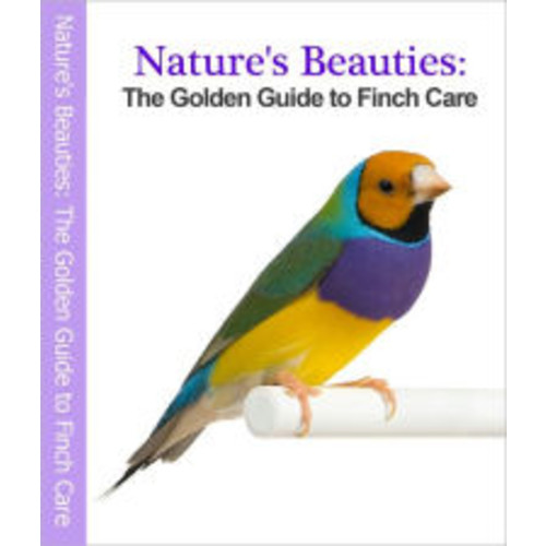 The Golden Guide to Finch Care