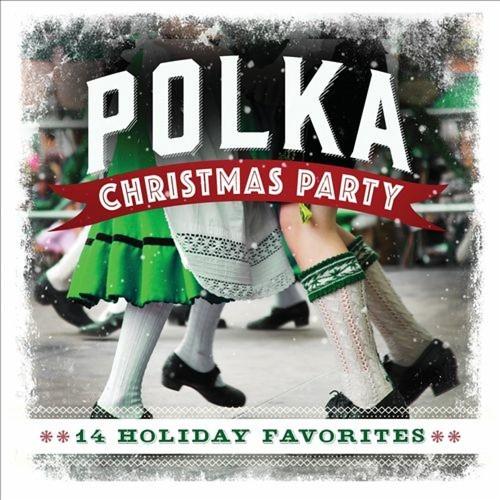 Polka Christmas Party: 14 Holiday Favorites [CD]