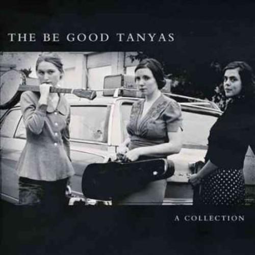 Be Good Tanyas - A Collection (2000-2012)