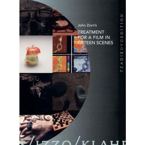 John Zorn's Treatment for a Film in Fifteen Scenes [DVD] [2011]