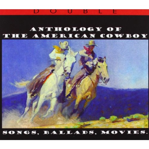 Anthology of the American Cowboy [CD]