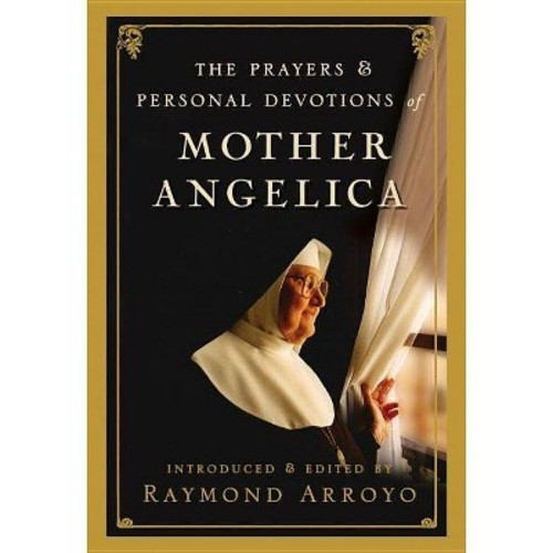 The Prayers and Personal Devotions of Mother Angelica