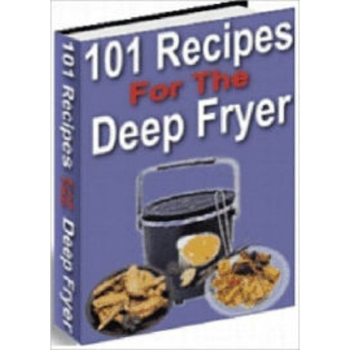Food Recipes CookBook - 101 Delicious Deep Fryer Recipes - Study How to deep Fryer Food Guide...