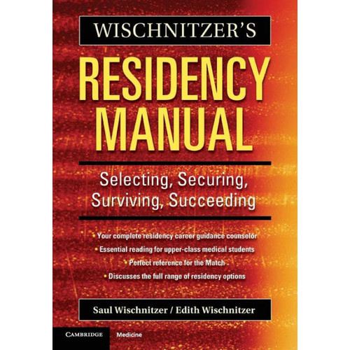 Wischnitzer's Residency Manual: Selecting, Securing, Surviving, Succeeding