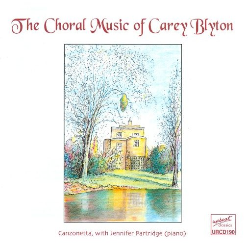 The Choral Music of Carey Blyton [CD]