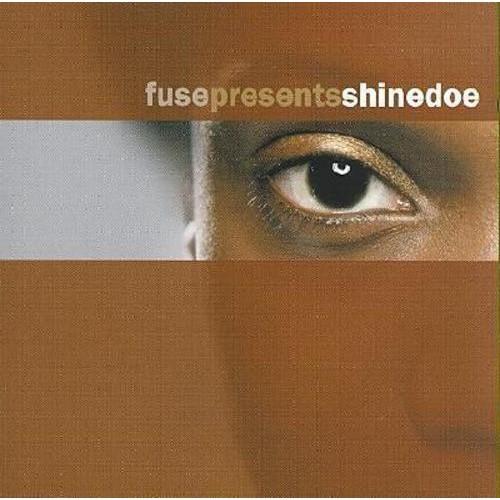 Fuse Presents Shinedoe [CD]