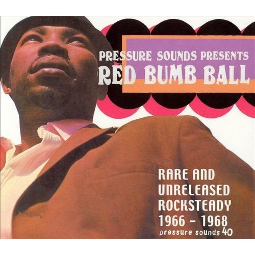 Red Bumb Ball:rare And Unreleased Rocksteady (1966-1968) [LP] - VINYL