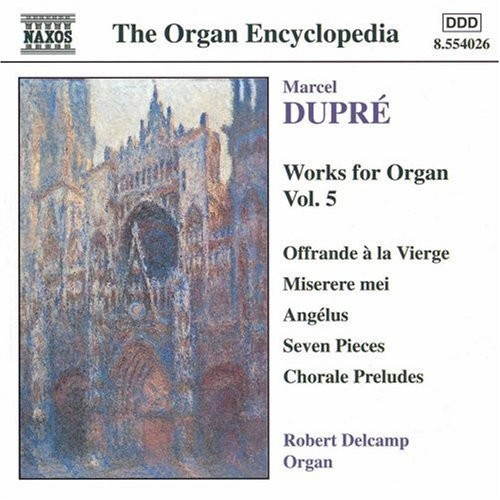 Dupr: Works for Organ, Vol. 5: Offrande  la Vierge / Misere mei / Anglus / Seven Pieces / Chorale Preludes (The Organ Encyclopedia)