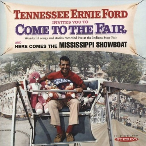 Tennessee Ernie Ford - Invites You to Come to the Fair/Here Comes the Mississippi Showboat