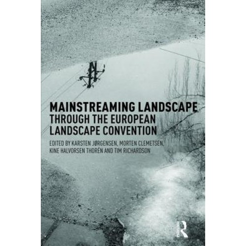 Mainstreaming Landscape Through the European Landscape Convention: A Secret History of Management Knowledge
