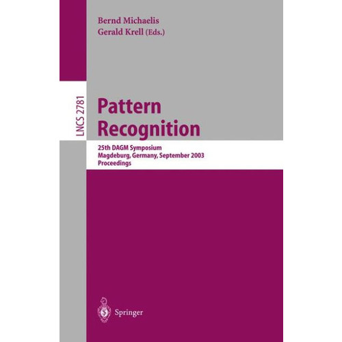 Pattern Recognition: 25th DAGM Symposium, Magdeburg, Germany, September 10-12, 2003, Proceedings / Edition 1