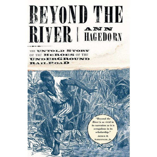 Beyond the River: The Untold Story of the Heroes of the Underground