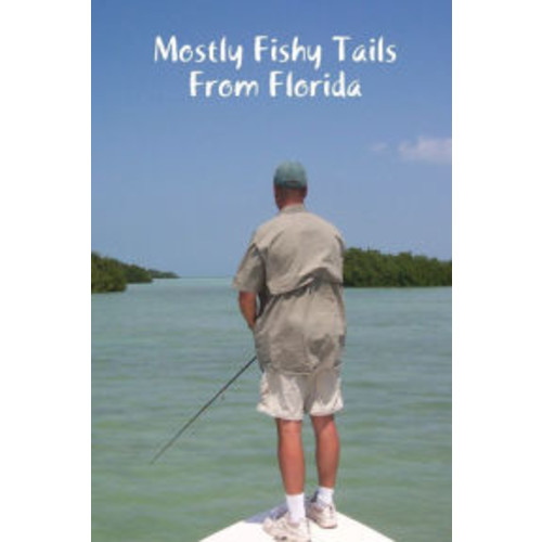 Mostly Fishy Tails from Florida