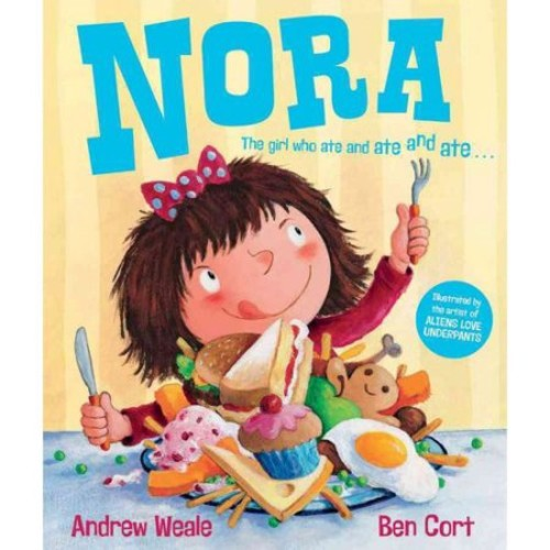 Nora : The Girl Who Ate and Ate and Ate . . .