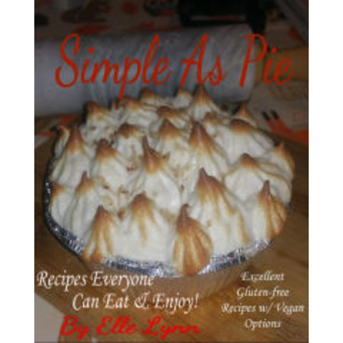 Simple As Pie: Recipes Everyone Can Eat and Enjoy