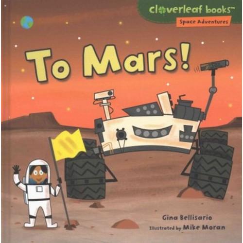 To Mars! (Library) (Gina Bellisario)