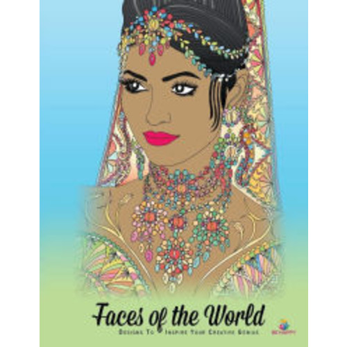 Faces of the World: Adult Coloring Book, Designs to Inspire Your Creative Genius