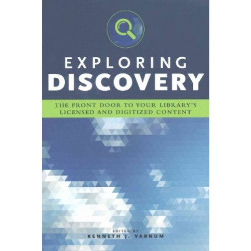 Exploring Discovery: The Front Door to Your Library's Licensed and Digitized Content (Paperback)
