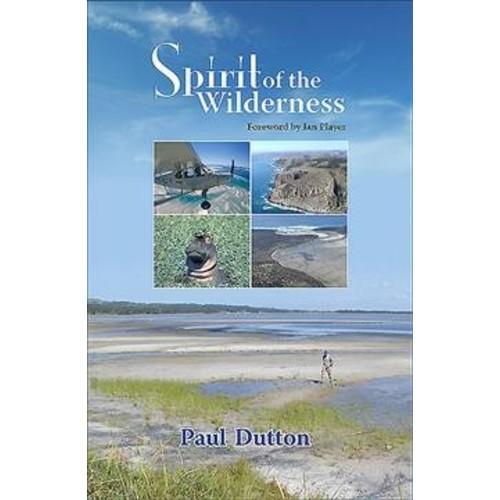 Spirit of the Wilderness (Paperback) (Paul Dutton)
