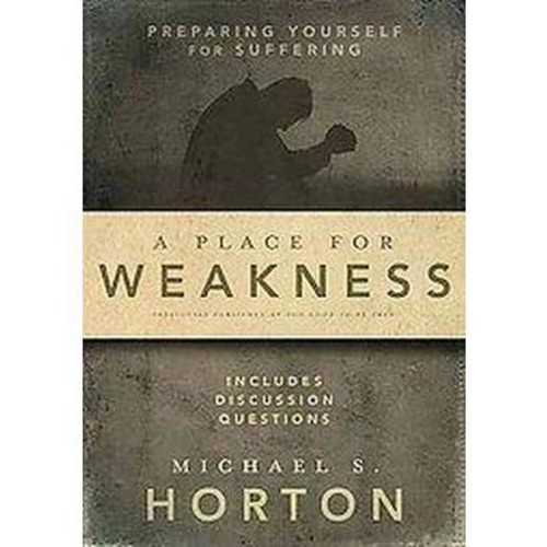A Place for Weakness (Reprint) (Paperback)