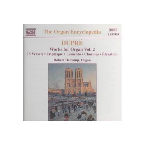 Dupr: Works for Organ, Vol. 2: 15 Versets / Triptyque / Lamento / Chorales / lvation (The Organ Encyclopedia)