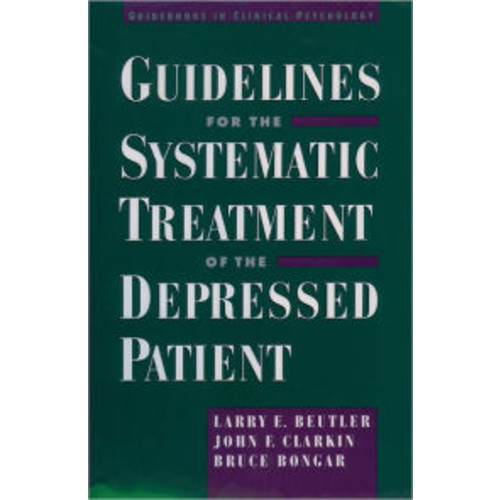 Guidelines for the Systematic Treatment of the Depressed Patient / Edition 1