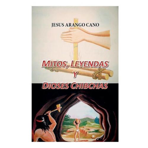 Mitos, Leyendas y Dioses de los Chibchas
