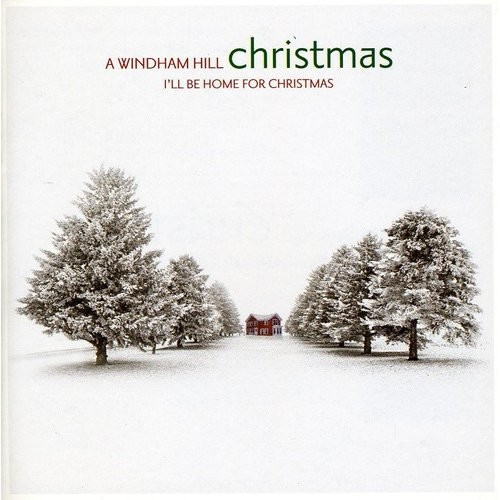 A Windham Hill Christmas: I'll Be Home for Christmas [CD]