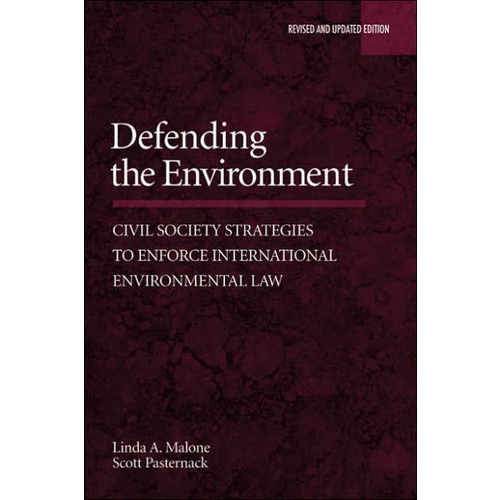 Defending the Environment: Civil Society Strategies to Enforce International Environmental Law