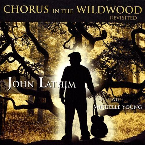 Chorus in the Wildwood Revisited [CD]