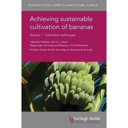 Achieving Sustainable Cultivation of Bananas : Cultivation Techniques (Hardcover)
