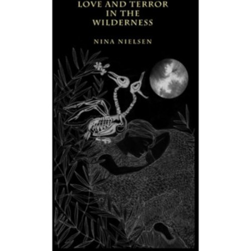 Love and Terror In the Wilderness [CD]