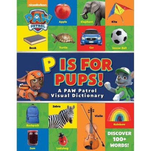 P Is for Pups! : A Paw Patrol Visual Dictionary (Hardcover)