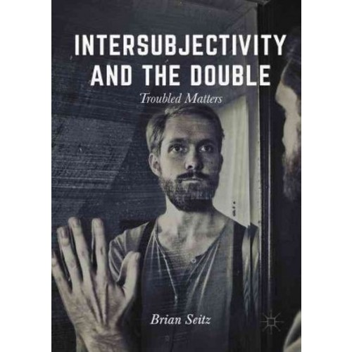 Intersubjectivity and the Double: Troubled Matters (Hardcover)
