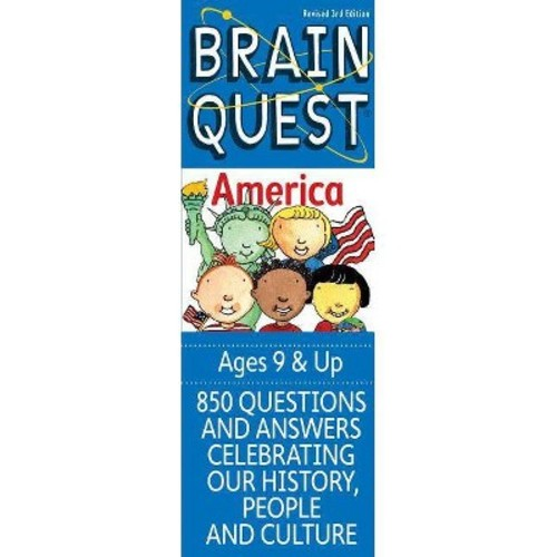 Brain Quest America 850 Questions and Answers Celebrating Our History, People and Culture